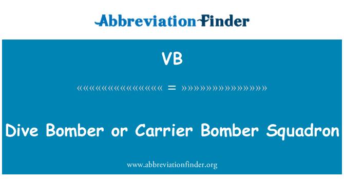 VB: Dive Bomber or Carrier Bomber Squadron