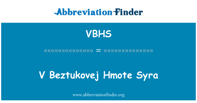VBHS: V Beztukovej Hmote Syra