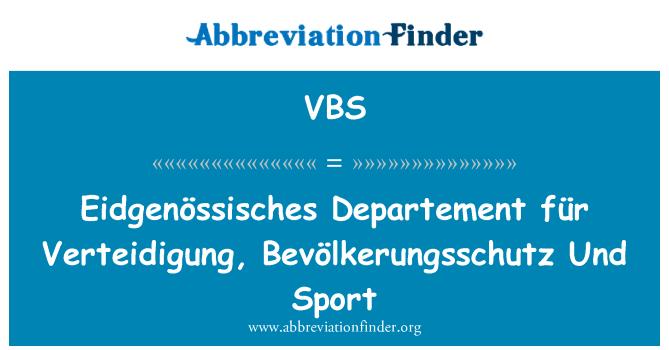 VBS: Eidgenössisches 部门 für Verteidigung,Bevölkerungsschutz 和体育