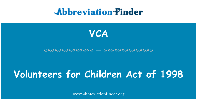 VCA: Volunteers for Children Act of 1998