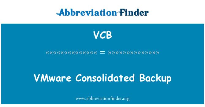 VCB: VMware Consolidated Backup