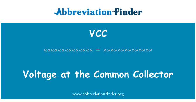VCC: Voltage at the Common Collector