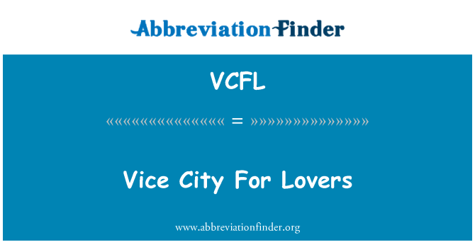 VCFL: Vice City For Lovers