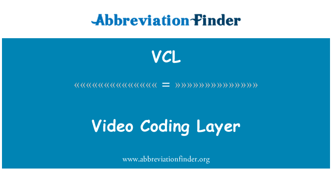 VCL: Video Coding Layer