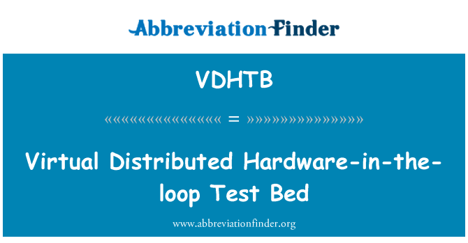 VDHTB: Virtual Distributed Hardware-in-the-loop Test Bed