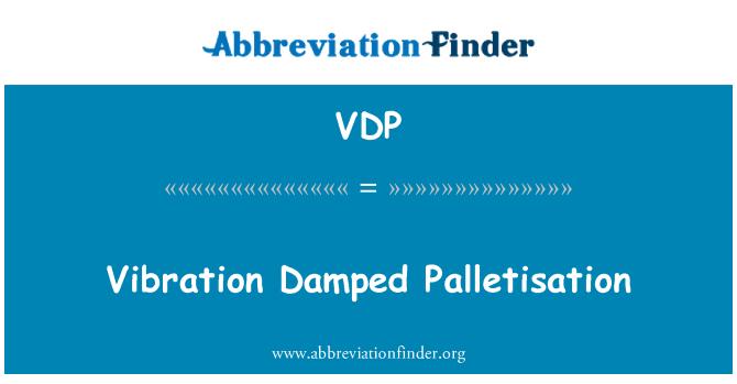 VDP: 振动阻尼 Palletisation