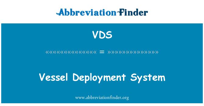 VDS: Vessel Deployment System