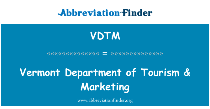 VDTM: Vermont Department of Tourism & Marketing