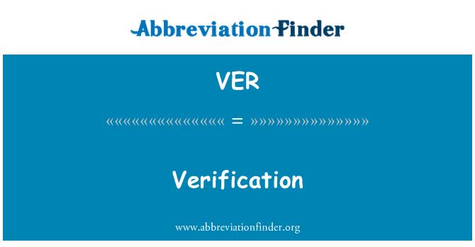VER: Verification