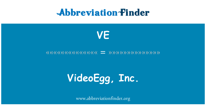 VE: VideoEgg, Inc.