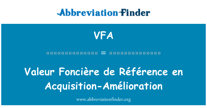 VFA: Valeur Foncière de Référence en Acquisition-Amélioration