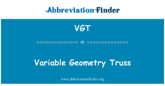 VGT: Variable Geometry Truss