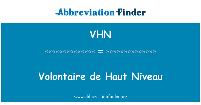 VHN: Volontaire de Haut Niveau