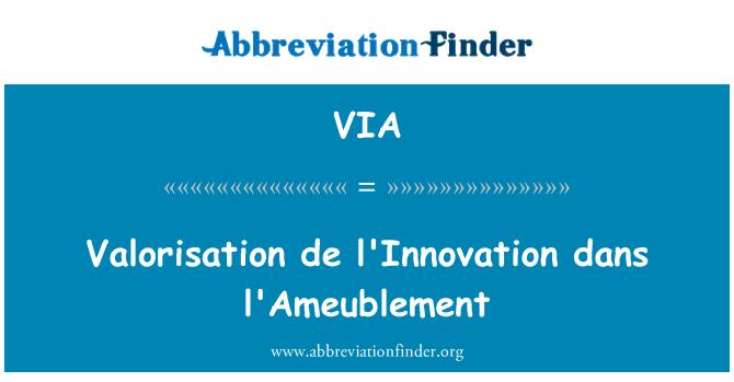 VIA: 总司 de l'Innovation dans l'Ameublement