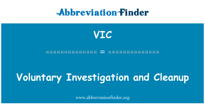 VIC: Voluntary Investigation and Cleanup