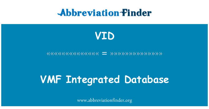 VID: VMF Integrated Database