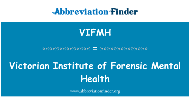 VIFMH: Victorian Institute of Forensic Mental Health