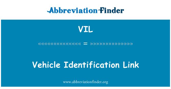 VIL: Vehicle Identification Link