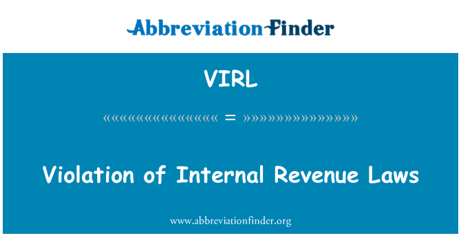 VIRL: Violation of Internal Revenue Laws