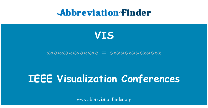 VIS: IEEE Visualization Conferences