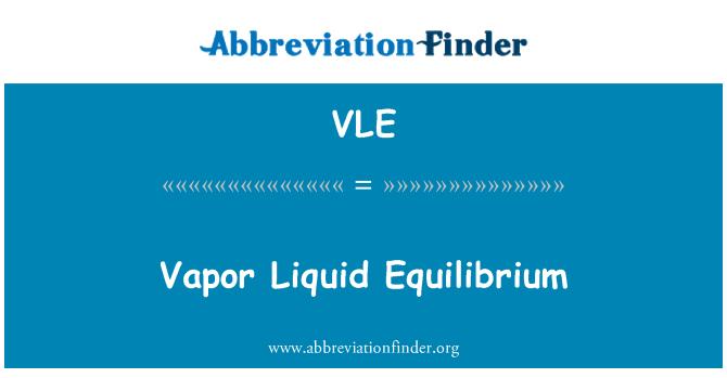 VLE: Vapor Liquid Equilibrium