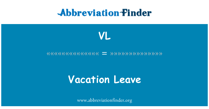 VL: Vacation Leave