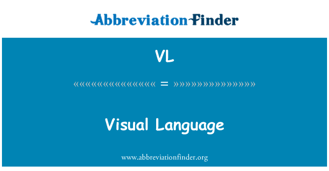 VL: Visual Language