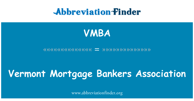 VMBA: Vermont Mortgage Bankers Association
