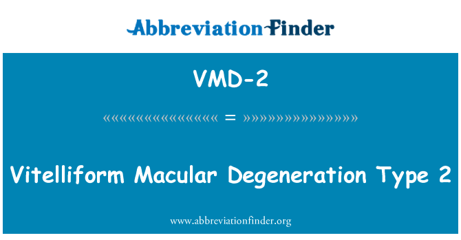 VMD-2: Vitelliform Macular Degeneration Type 2
