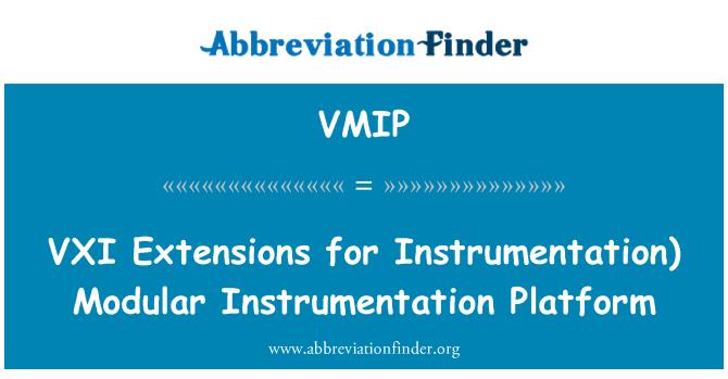 VMIP: VXI   Extensions for Instrumentation)  Modular Instrumentation Platform