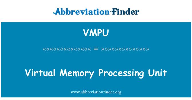 VMPU: Virtual Memory Processing Unit