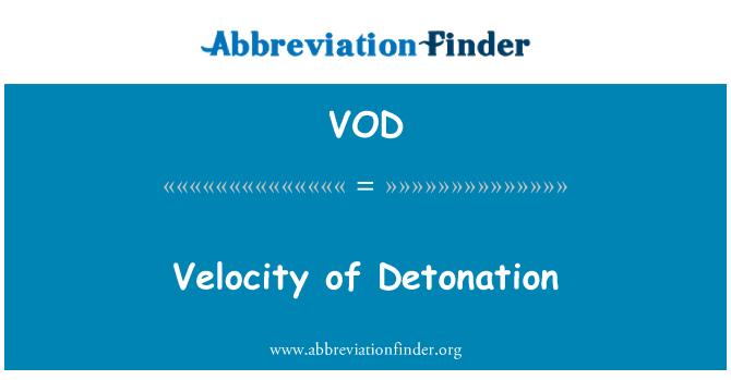 VOD: Velocity of Detonation