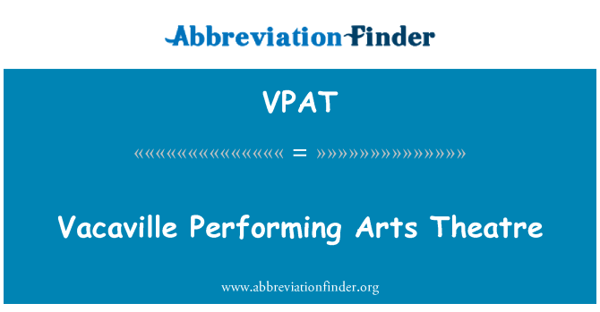 VPAT: Vacaville Performing Arts Theatre