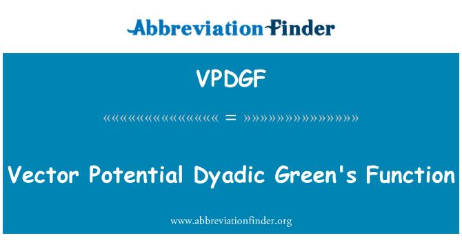 VPDGF: Vector Potential Dyadic Green's Function