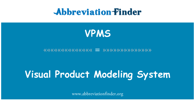 VPMS: Visual Product Modeling System