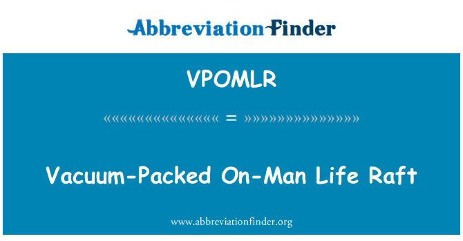 VPOMLR: Vacuum-Packed On-Man Life Raft