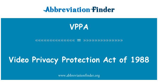 VPPA: 1988 ء کی ویڈیو نجی نوعیت پروٹیکشن ایکٹ