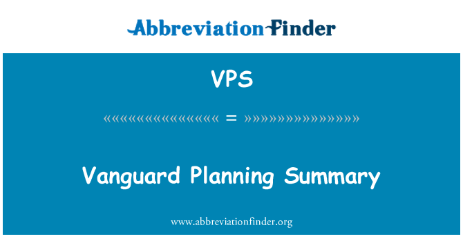 VPS: Vanguard Planning Summary