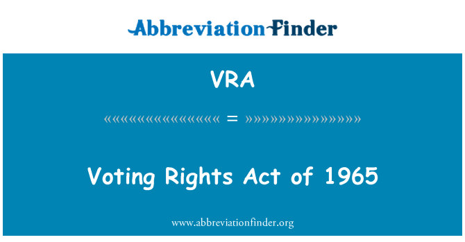 VRA: Voting Rights Act of 1965