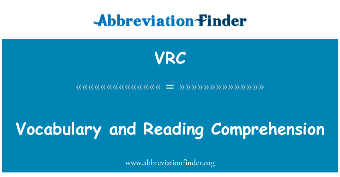 VRC: Vocabulary and Reading Comprehension