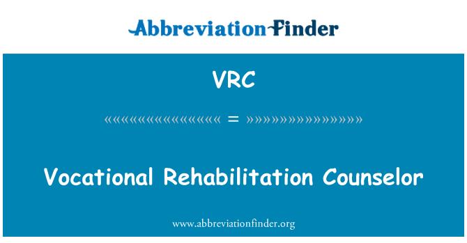 VRC: Vocational Rehabilitation Counselor