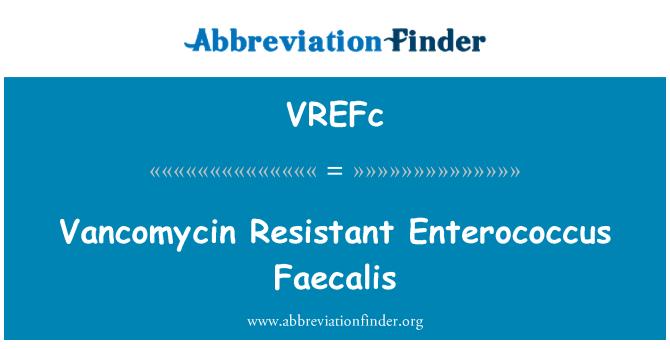 VREFc: Vancomycin Resistant Enterococcus Faecalis