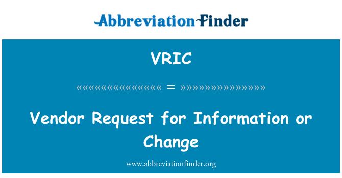 VRIC: Vendor Request for Information or Change