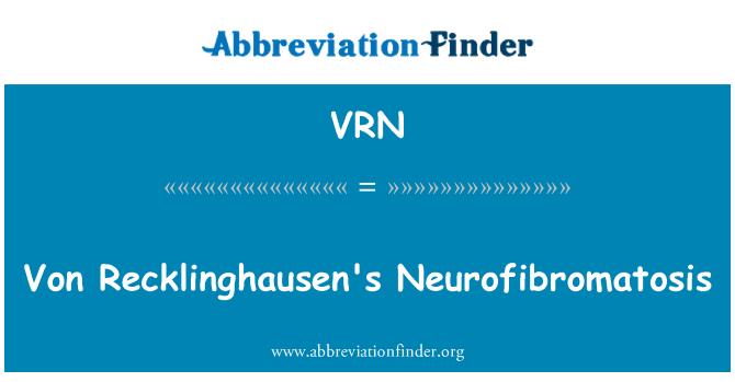VRN: Von Recklinghausen's Neurofibromatosis