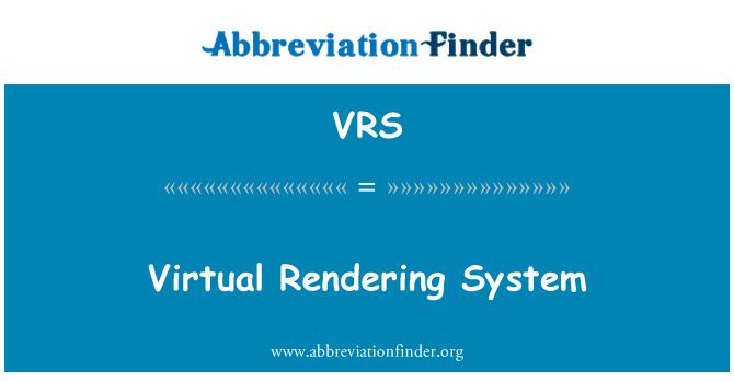 VRS: Virtual Rendering System