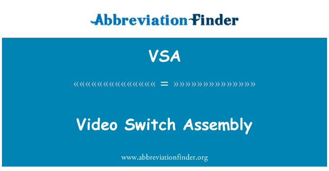 VSA: Video Switch Assembly