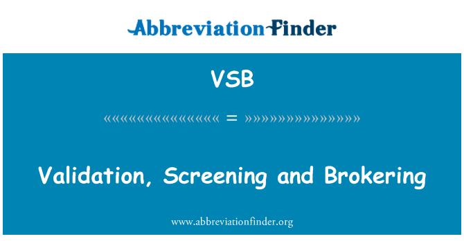 VSB: Validación, proyección e intermediación
