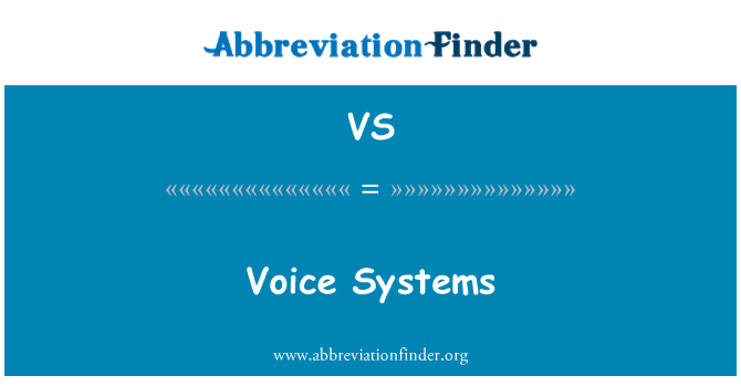 VS: Voice Systems