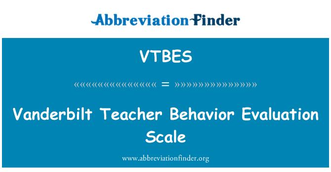 VTBES: Vanderbilt Teacher Behavior Evaluation Scale