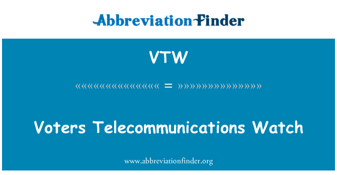 VTW: Voters Telecommunications Watch